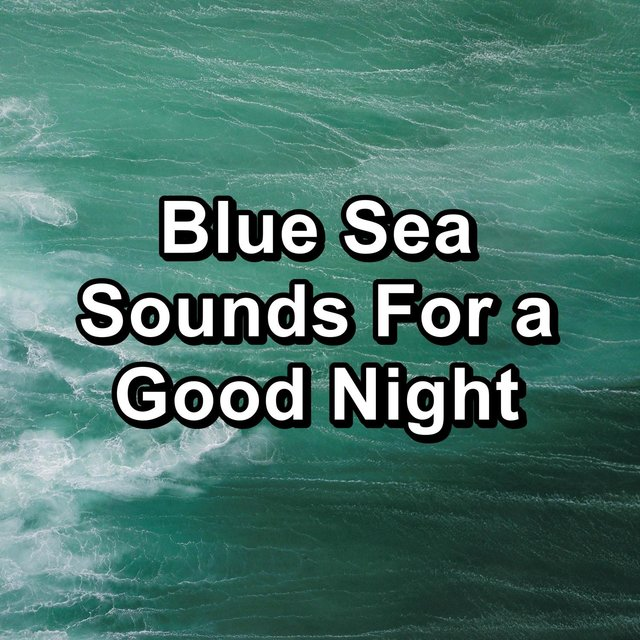Blue Sea Sounds For a Good Night