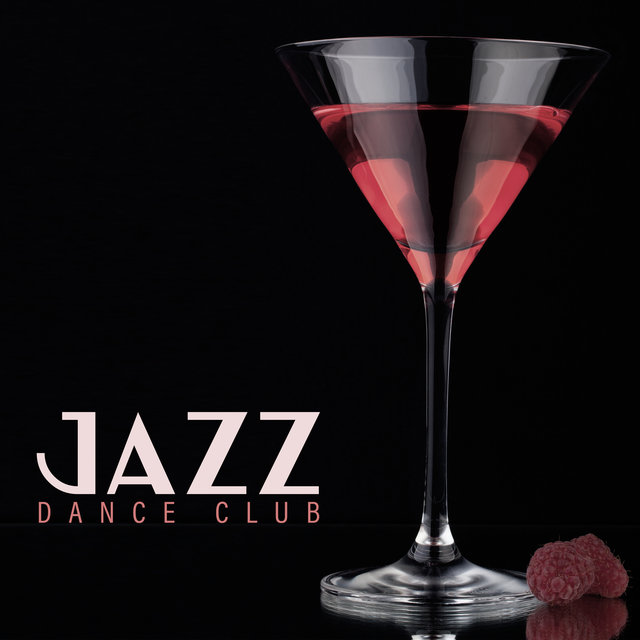 Jazz Dance Club - Brilliant Instrumental Jazz Variations That are Perfect for an Elegant Cocktail Party or an Evening Business Meeting