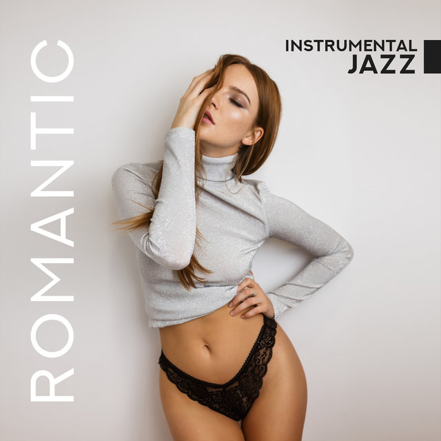 Romantic Instrumental Jazz - Universal Jazz Music Creating a Unique Romantic Atmosphere