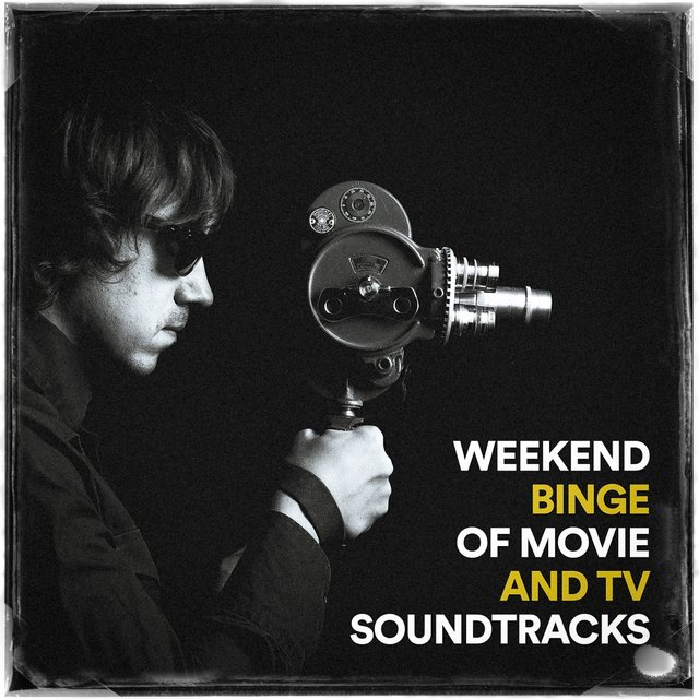Weekend Binge of Movie and TV Soundtracks