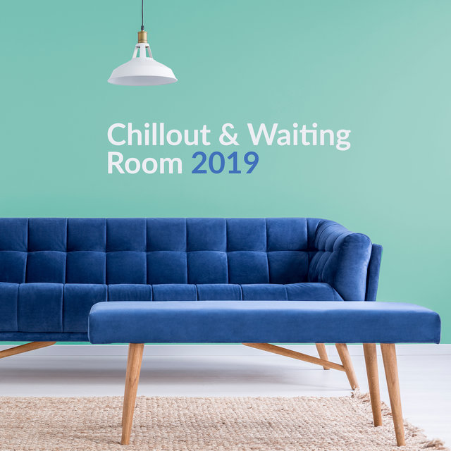 Chillout & Waiting Room 2019