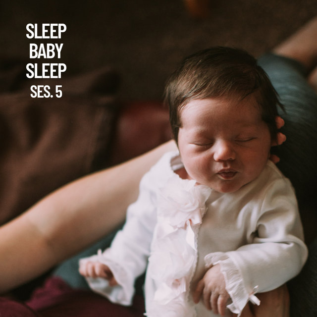 Sleep Baby Sleep, Baby Sleep Music Session 5