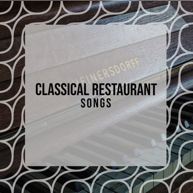 Classical Restaurant Piano Songs