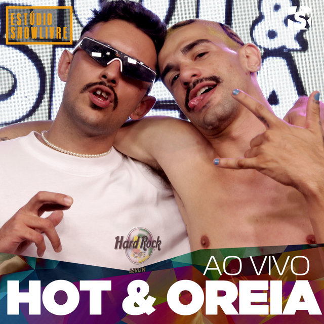 Hot e Oreia no Estúdio Showlivre (Ao Vivo)