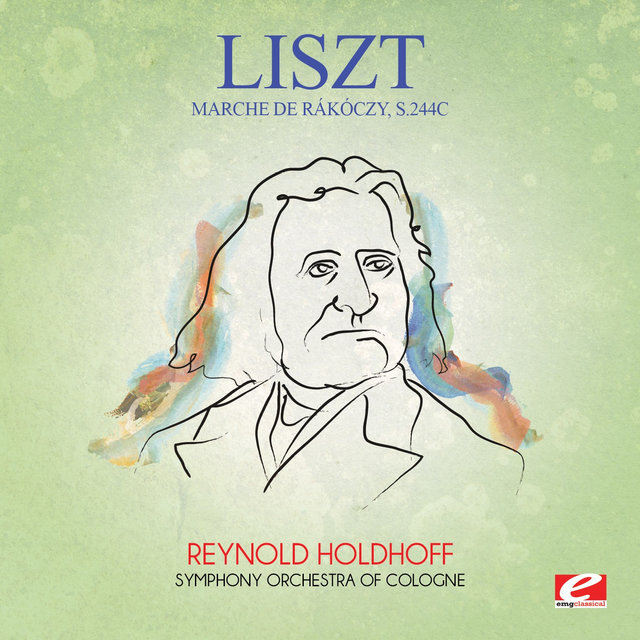 Liszt: Marche de Rákóczy, S.244c (Digitally Remastered)