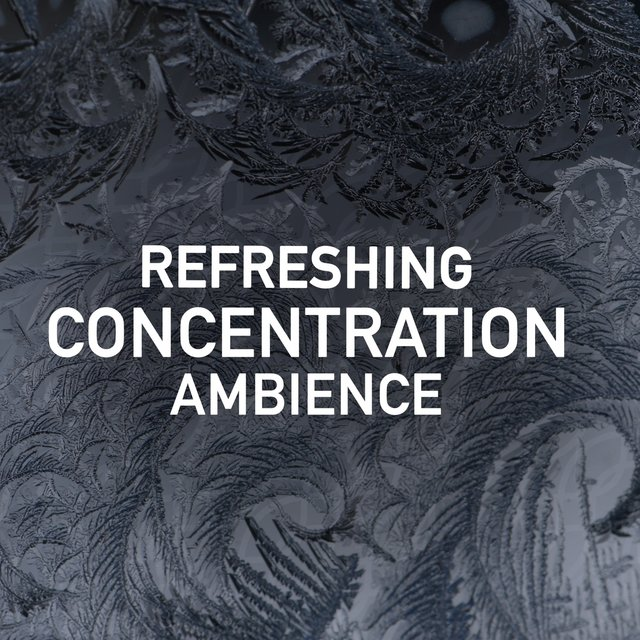 Refreshing Concentration Ambience