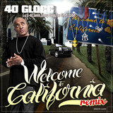 Welcome To California (feat. Snoop Dogg, Xzibit, Too $hort & E-40)