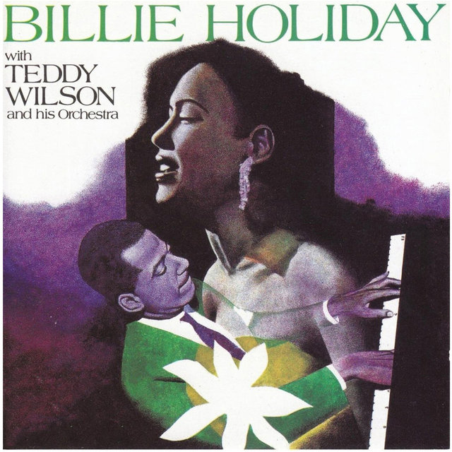 Billie Holiday With Teddy Wilson & His Orchestra