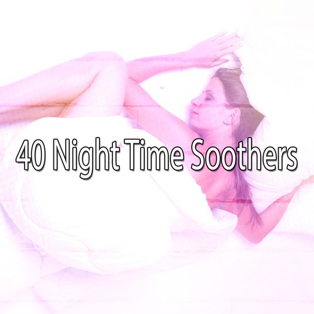 40 Night Time Soothers
