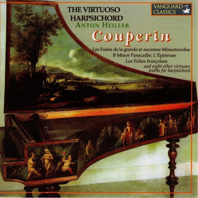 "The Virtuoso Harpsichord: Heiller Plays Couperin ""Le Grand"""