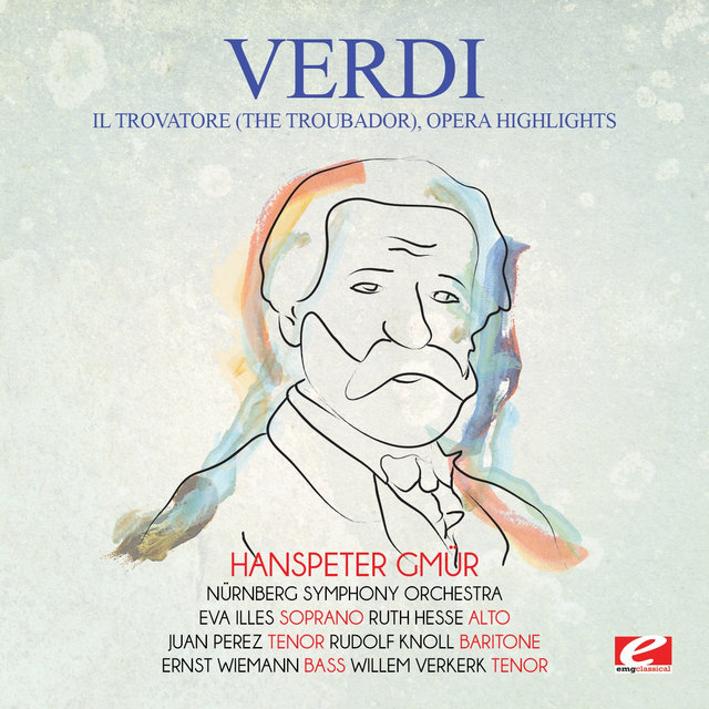 Verdi: Il Trovatore (The Troubador), Opera Highlights [Digitally Remastered]