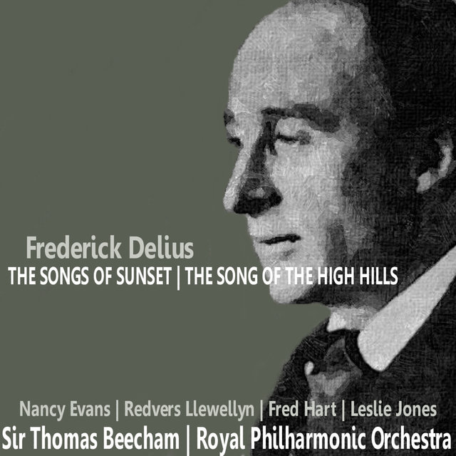 Delius: The Songs of Sunset; The Song of the High Hill