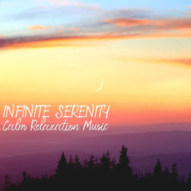 Infinite Serenity (Calm Relaxation Music)