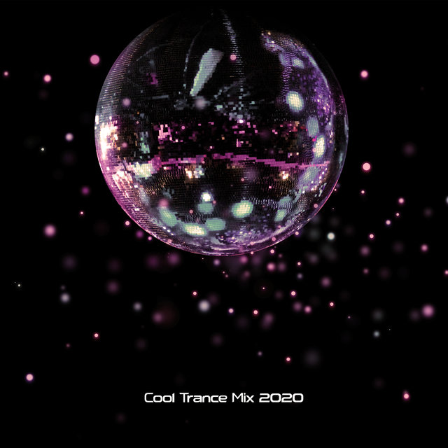 Cool Trance Mix 2020 – Energetic Trance Chill Vibes Perfect for Amazing Party, Night Sounds, Disco Lights, Club Lounge Music, Bar Relaxing Song