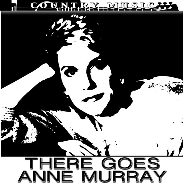 Anne Murray There Goes Anne Murray