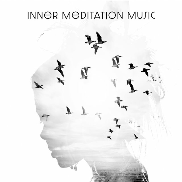 Inner Meditation Music: Meditation for Finding Peace and Serenity in Life