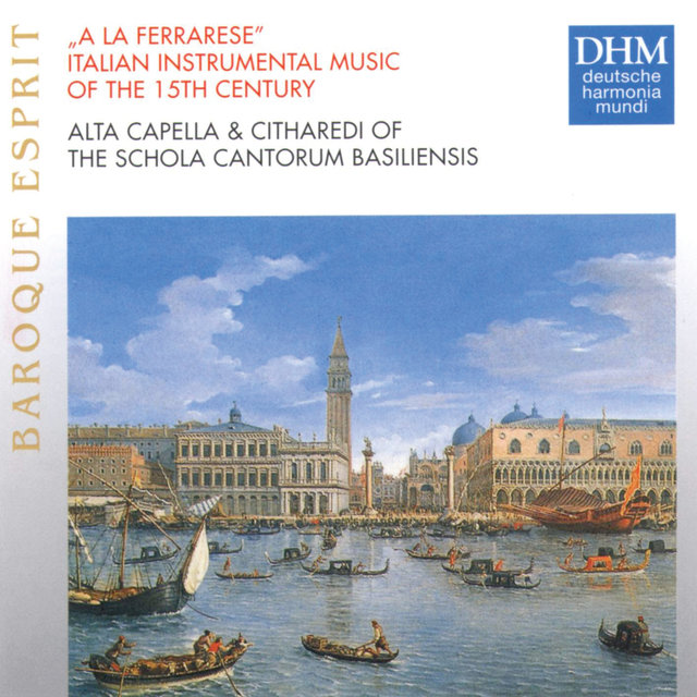 A La Ferrarese: Italian Instrumental Music Of The 15th Century