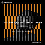 You Make Me Feel (Mighty Real) (Mitch B. & Zen Remix)