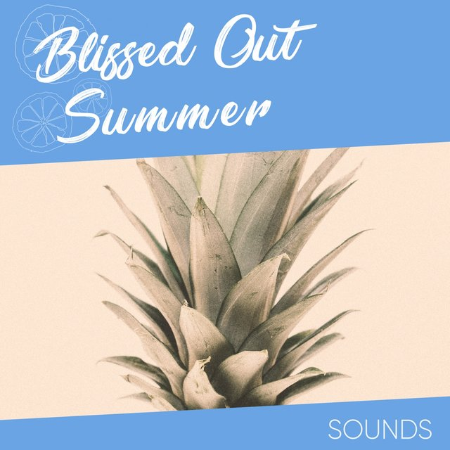 Blissed Out Summer Sounds