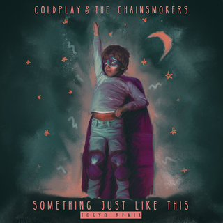 Something Just Like This Tokyo RemixColdplay The Chainsmokers