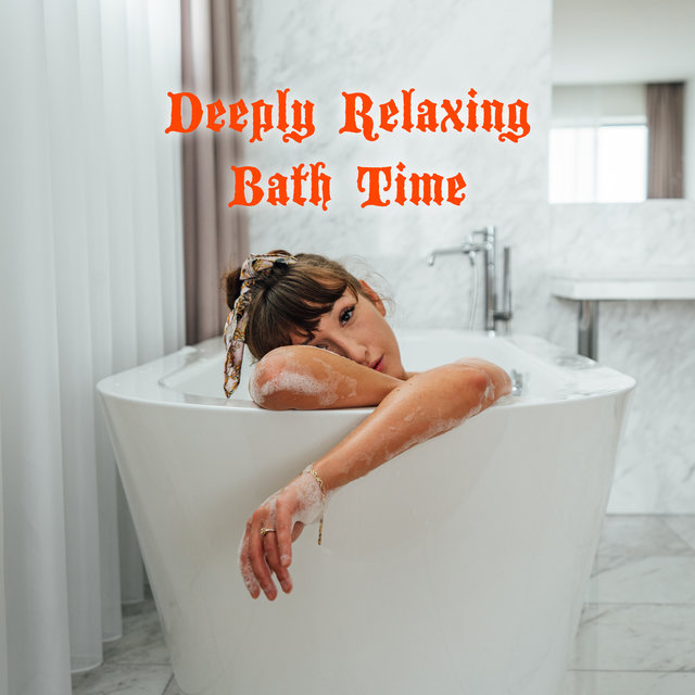 Deeply Relaxing Bath Time - Rest After a Hard Day and Treat Yourself to a Spa in Your Own Bathroom, Collection of Beautiful Nature Sounds, Aromatherapy, Revitalize
