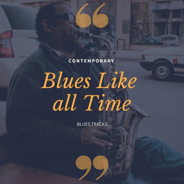 Blues Like All Time - Contemporary Blues Tracks