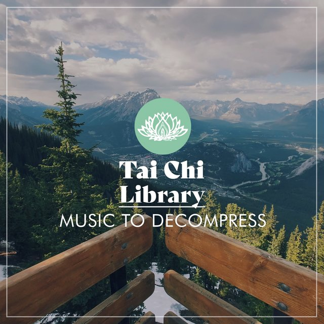 Tai Chi Library Music to Decompress