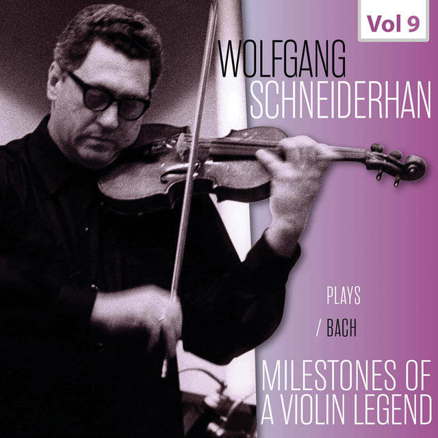 Milestones of a Violin Legend: Wolfgang Schneiderhan, Vol. 9