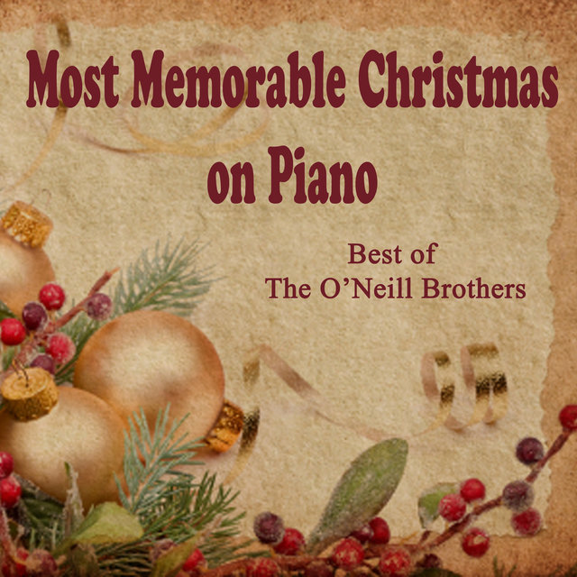 Most Memorable Christmas on Piano: Best of The O'Neill Brothers