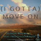 (I Gotta) Move On [feat. Fred Guggenberger]