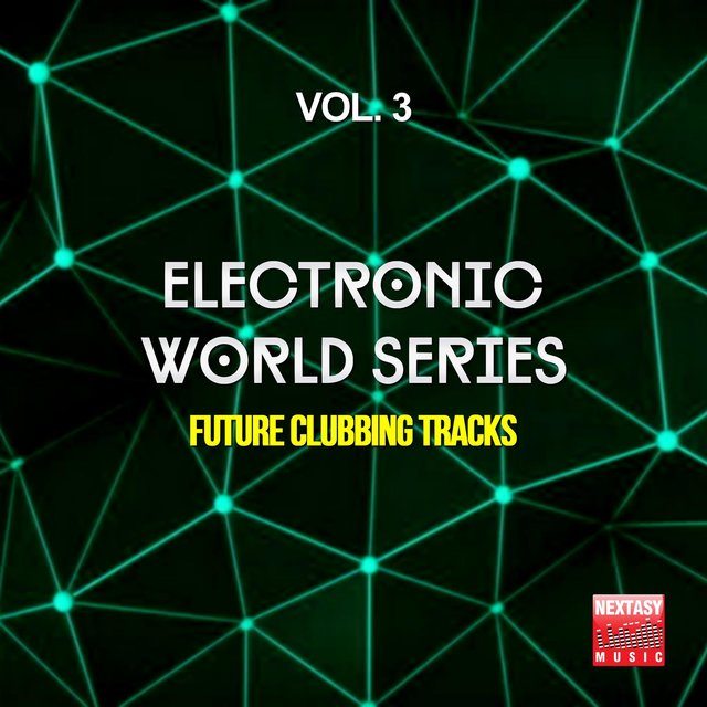 Electronic World Series, Vol. 3 (Future Clubbing Tracks)