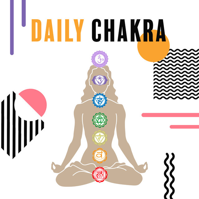 Daily Chakra: Perfect Music for Deep Meditation and Yoga Exercises, New Age Sounds for Relaxation