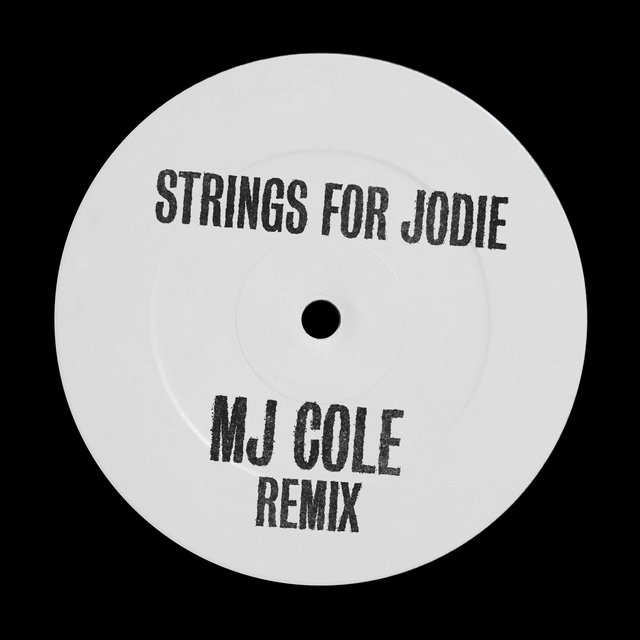 Strings For Jodie (MJ Cole Remix)