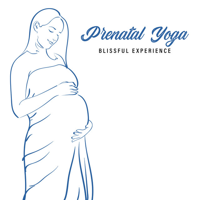 Prenatal Yoga Blissful Experience - Bring Relief to Your Spine by Practicing Simple Asanas, Breathing Exercises, Mother To Be, Physical Change, Total Relax, Calm Mommy, Calm Baby