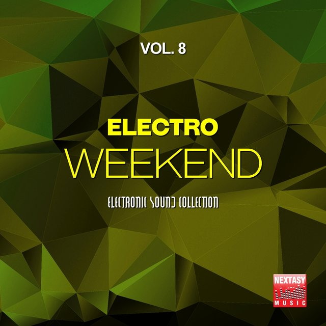 Electro Weekend, Vol. 8 (Electronic Sound Collection)