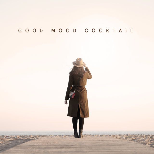 Good Mood Cocktail - Easy Listening Jazz Music, Cup of Coffee, Sweet Emotion, Essential Relaxation Time, Positive Mind, Autumn, Soft Sounds, Lazy, So Nice