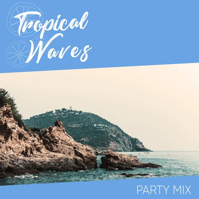 Tropical Waves Party Mix