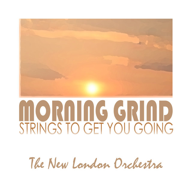 Morning Grind, Strings To Get You Going Volume One