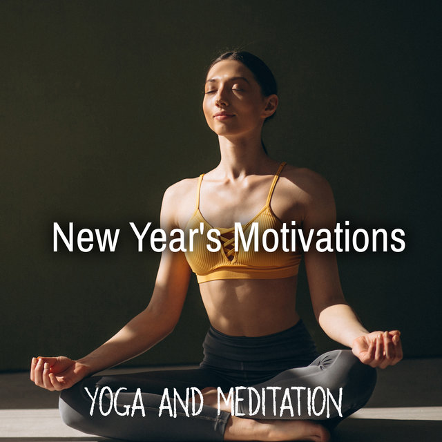 New Year's Motivations: Yoga and Meditation