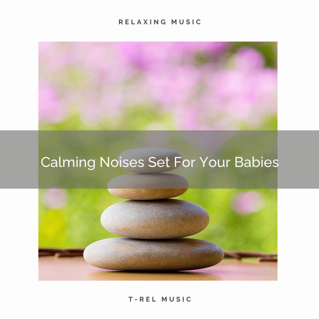 Calming Noises Set For Your Babies