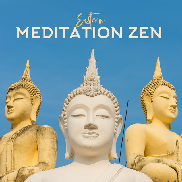 Eastern Meditation Zen: Deep Meditation & Yoga Sounds, Stress Relief, Mantra Music, Relaxation of Reality & Oneself