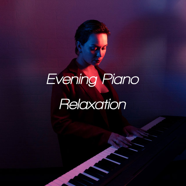 Evening Piano Relaxation - 1 Hour of Delicate and Soothing Jazz Melodies for Deep Sleep, Insomnia Relief, Stress Free, Good Night, Close Your Eyes