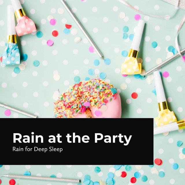 Rain at the Party