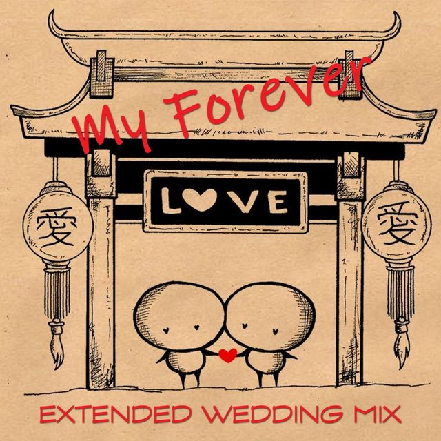 My Forever Love (Extended Wedding Mix)