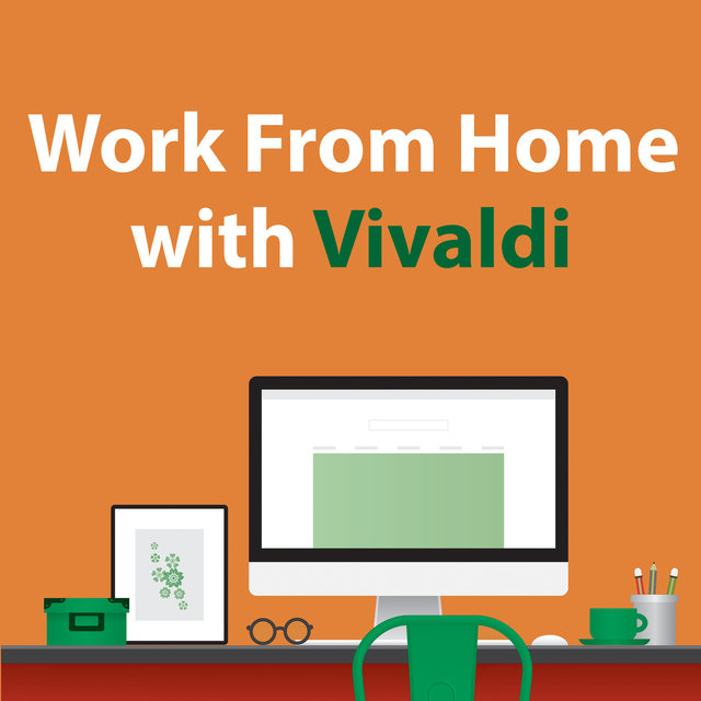 Work From Home With Vivaldi