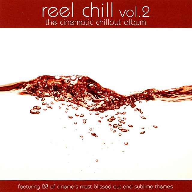 Reel Chill 2: The Cinematic Chillout Album