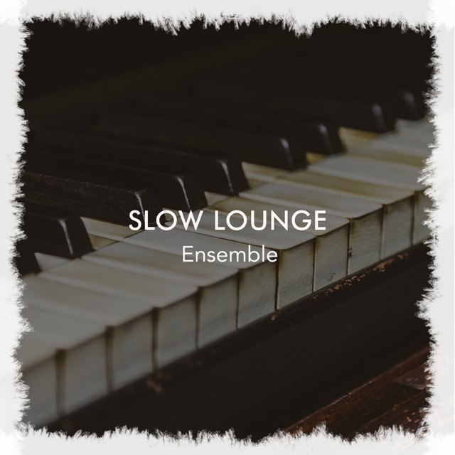 Slow Lounge Therapy Ensemble
