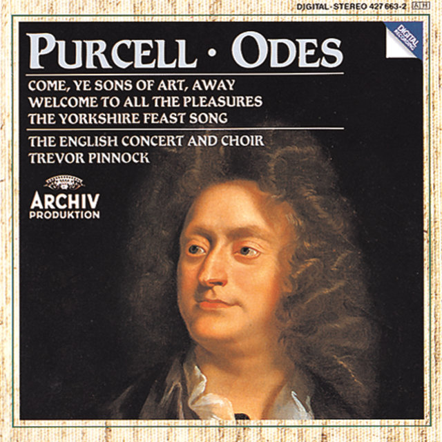 "Purcell: Odes ""Come, ye sons""; "" Welcome to all"";  ""Of old, when heroes"""