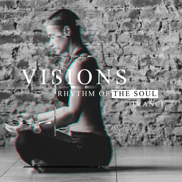 Visions, Rhythm of the Soul, Trance