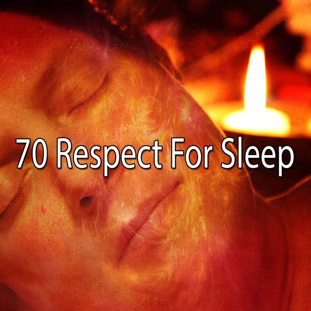 70 Respect for Sleep